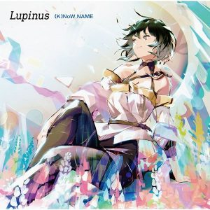 Lupinus / (K)NoW_NAME [Regular Edition]