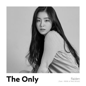 The Only / Raiden feat. Irene of Red Velvet