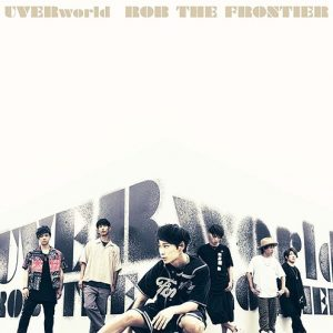 ROB THE FRONTIER / UVERworld Album Cover