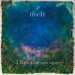 melt (with suis from Yorushika) / TK from Ling tosite sigure
