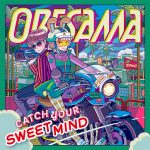 CATCH YOUR SWEET MIND / ORESAMA