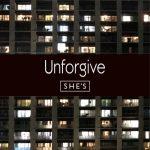 Unforgive / SHE'S