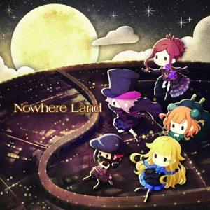 Nowhere Land / Ange (CV. Aoi Koga), Princess (CV. Akira Sekine), Dorothy (CV. You Taichi), Beatrice (CV. Akari Kageyama), Chise (CV. Nozomi Furuki) Album Cover