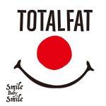 Smile Baby Smile / TOTALFAT