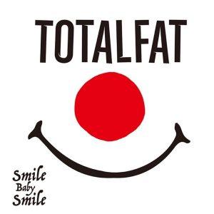 Smile Baby Smile / TOTALFAT Album Cover
