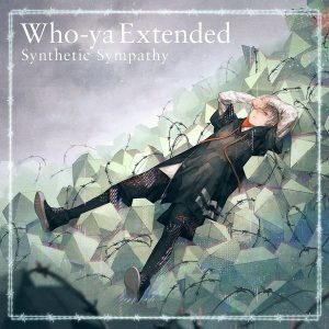 Synthetic Sympathy / Who-ya Extended Album Cover