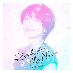 Look At Me Now / miwa Album Cover