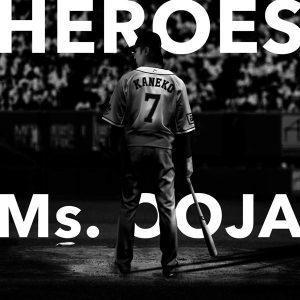 Heroes / Ms.OOJA