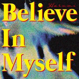 Believe In Myself / HARUMI