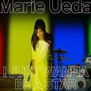 I JUST WANNA BE A STAR / Marie Ueda