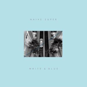 White And Blue / Naive Super Album Cover