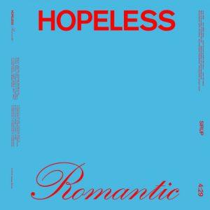 HOPELESS ROMANTIC / SIRUP