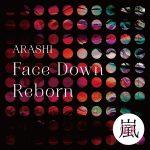 Face Down : Reborn / Arashi