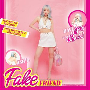 Fake Friend / Ash-B