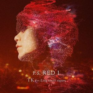 P.S. RED I / TK from Ling tosite sigure