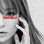 TROUBLE / Ayumi Hamasaki