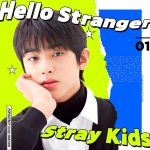 Hello Stranger / Stray Kids