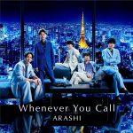 Whenever You Call / ARASHI
