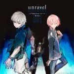 unravel (n-buna from Yorushika Remix) / TK from Ling tosite sigure