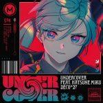 Undercover feat. Hatsune Miku / DECO*27
