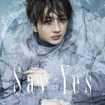 Say Yes / Nissy (Takahiro Nishijima)
