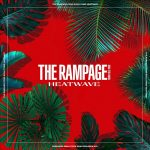 HEATWAVE / THE RAMPAGE from EXILE TRIBE