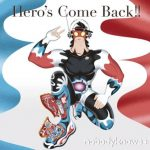 Hero's Come Back!! / nobodyknows+