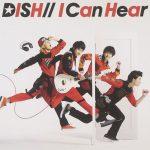 I Can Hear / DISH//