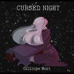 Cursed Night / Mori Calliope