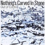 Out of Control / Nothing's Carved In Stone